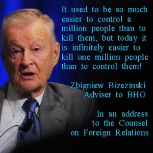 Brzezinski ? Easier to kill a million ...""