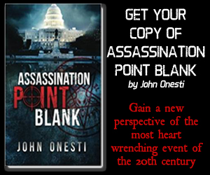Click here to get your copy of Assassination Point Blank by John Onesti