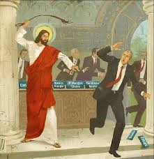 Maybe there was a reason why  Jesus chased the money changers from the Temple!