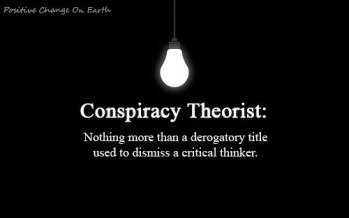 WHO ARE THE REAL CONSPIRACY THEORISTS AND THE NEW LUNATIC FRINGE?