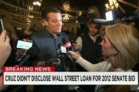 Cruz took out a Wall Street loan to run for the Senate in 2003 and then he failed to disclose this fact as required by law. Cruz is not only a liar, he is a criminal.