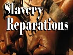 Reparations are due to blacks who are slave decedents?